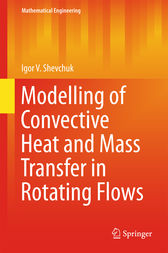 Modelling of Convective Heat and Mass Transfer in Rotating Flows by Igor V. Shevchuk