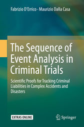 The Sequence of Event Analysis in Criminal Trials: Scientific Proofs for Tracking Criminal Liabilities in Complex Accidents and Disasters