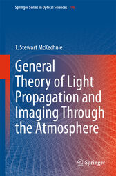 General Theory of Light Propagation and Imaging Through the Atmosphere by T. Stewart McKechnie