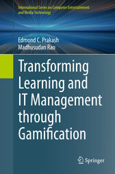 Transforming Learning and IT Management through Gamification by Edmond C. Prakash