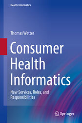 Consumer Health Informatics by Thomas Wetter