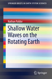 Shallow Water Waves on the Rotating Earth by Nathan Paldor