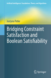 Bridging Constraint Satisfaction and Boolean Satisfiability by Justyna Petke