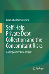 Self-Help, Private Debt Collection and the Concomitant Risks by C?t?lin Gabriel St?nescu