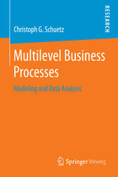 Multilevel Business Processes by Christoph G. Schuetz