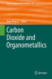 Carbon Dioxide and Organometallics by Xiao-Bing Lu