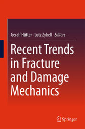 Recent Trends in Fracture and Damage Mechanics by Geralf Hütter