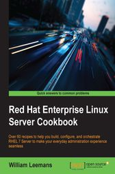 Red Hat Enterprise Linux Server Cookbook by William Leemans
