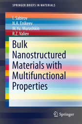 Bulk Nanostructured Materials with Multifunctional Properties by I. Sabirov