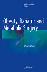 Obesity, Bariatric and Metabolic Surgery by Sanjay Agrawal