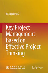 Key Project Management Based on Effective Project Thinking by Ronggui DING