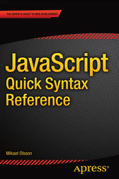 JavaScript Quick Syntax Reference by Mikael Olsson