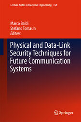 Physical and Data-Link Security Techniques for Future Communication Systems by Marco Baldi