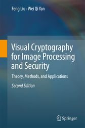 Visual Cryptography for Image Processing and Security by Feng Liu