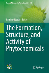 The Formation, Structure and Activity of Phytochemicals by Reinhard Jetter