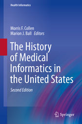 The History of Medical Informatics in the United States by Morris F. Collen