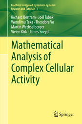 Mathematical Analysis of Complex Cellular Activity by Richard Bertram