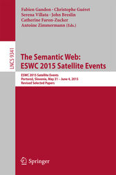 The Semantic Web: ESWC 2015 Satellite Events by Fabien Gandon