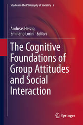The Cognitive Foundations of Group Attitudes and Social Interaction by Andreas Herzig