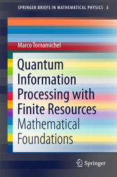 Quantum Information Processing with Finite Resources by Marco Tomamichel