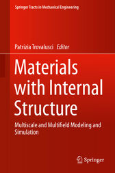Materials with Internal Structure: Multiscale and Multifield Modeling and Simulation