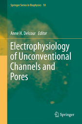 Electrophysiology of Unconventional Channels and Pores by Anne H. Delcour