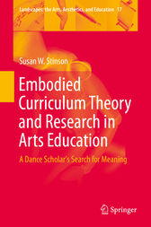 Embodied Curriculum Theory and Research in Arts Education by Susan W. Stinson