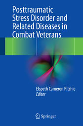 Posttraumatic Stress Disorder and Related Diseases in Combat Veterans by Elspeth Cameron Ritchie