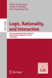 Logic, Rationality, and Interaction by Wiebe van der Hoek