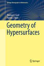Geometry of Hypersurfaces by Thomas E Cecil