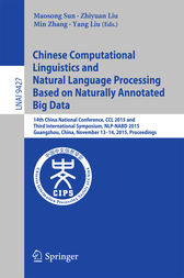 Chinese Computational Linguistics and Natural Language Processing Based on Naturally Annotated Big Data by Maosong Sun