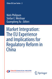 Market Integration: The EU Experience and Implications for Regulatory Reform in China by Niels Philipsen