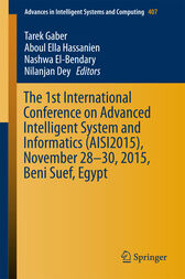 The 1st International Conference on Advanced Intelligent System and Informatics (AISI2015), November 28-30, 2015, Beni Suef, Egypt by Tarek Gaber