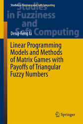 Linear Programming Models and Methods of Matrix Games with Payoffs of Triangular Fuzzy Numbers by Deng-Feng Li