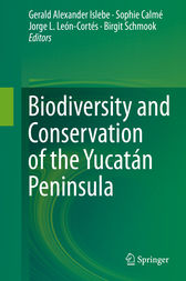 Biodiversity and Conservation of the Yucatán Peninsula by Gerald Alexander Islebe