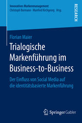 Trialogische Markenführung im Business-to-Business by Florain Maier