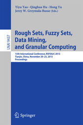 Rough Sets, Fuzzy Sets, Data Mining, and Granular Computing by Yiyu Yao