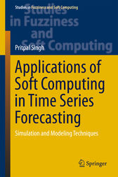 Applications of Soft Computing in Time Series Forecasting by Pritpal Singh