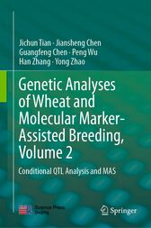 Genetic Analyses of Wheat and Molecular Marker-Assisted Breeding, Volume 2 by Jichun Tian