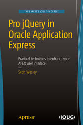 Pro jQuery in Oracle Application Express by Scott Wesley