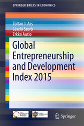Global Entrepreneurship and Development Index 2015 by Zoltan J. Acs