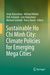 Sustainable Ho Chi Minh City: Climate Policies for Emerging Mega Cities by Antje Katzschner
