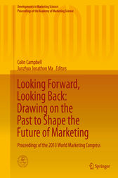 Looking Forward, Looking Back: Drawing on the Past to Shape the Future of Marketing by Colin Campbell