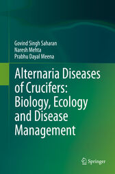 Alternaria Diseases of Crucifers: Biology, Ecology and Disease Management by Gobind Singh Saharan