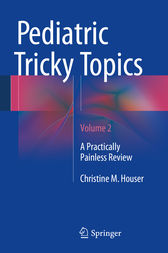 Pediatric Tricky Topics, Volume 2 by Christine M. Houser