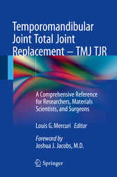 Temporomandibular Joint Total Joint Replacement – TMJ TJR by Louis G. Mercuri