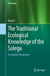 The Traditional Ecological Knowledge of the Solega by Aung Si
