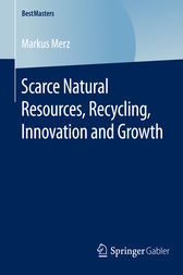 Scarce Natural Resources, Recycling, Innovation and Growth by Markus Merz
