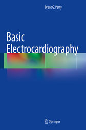 Basic Electrocardiography by Brent G. Petty