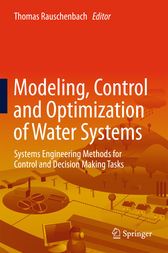 Modeling, Control and Optimization of Water Systems by Thomas Rauschenbach